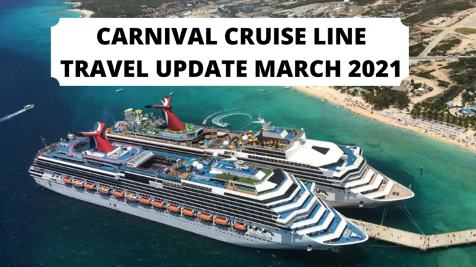 Carnival Cruise Line March 2021 Travel Update
